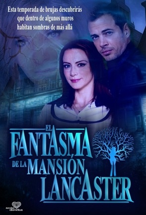 el-fantasma-de-la-mansion-lancaster-logo-telenovela-poster-william-levy-silvia-navarro.jpg